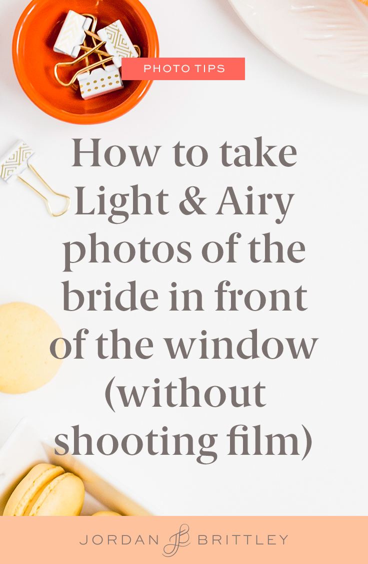 How to take Light & Airy photos of the bride in front of the window (without shooting film).jpg