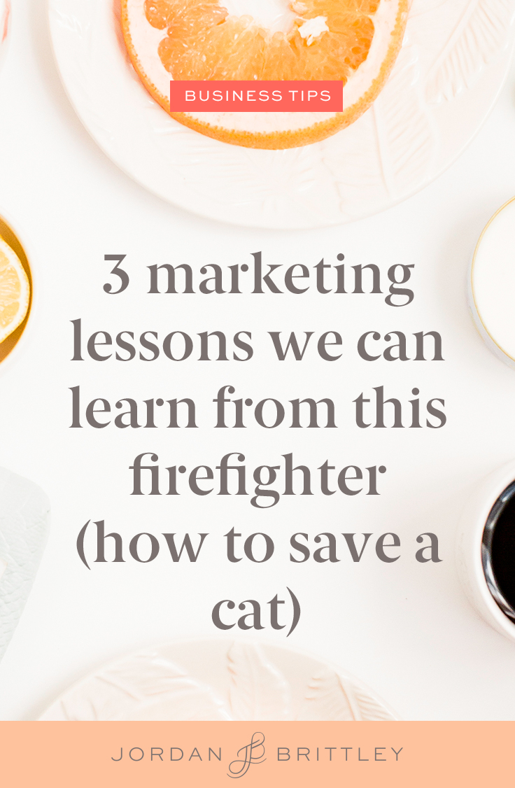 3 marketing lessons we can learn from this firefighter (how to save a cat)_1.jpg