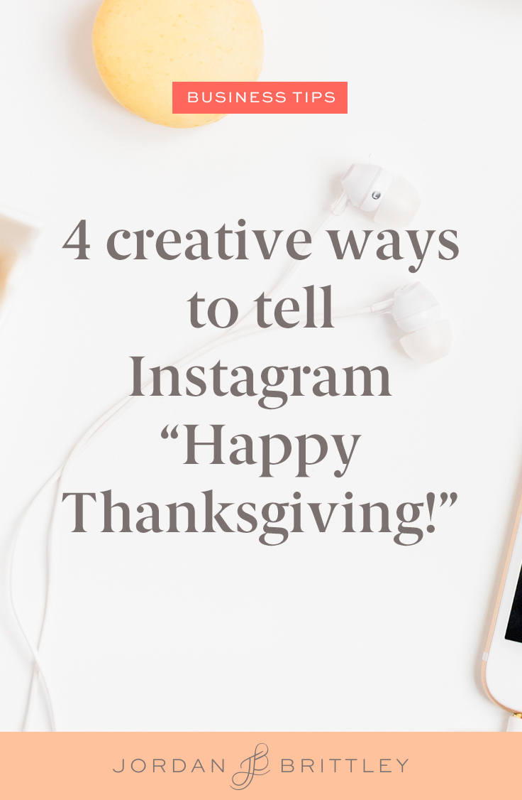 """How to Tell Your Instagram Audience, """"Happy Thanksgiving"""""""