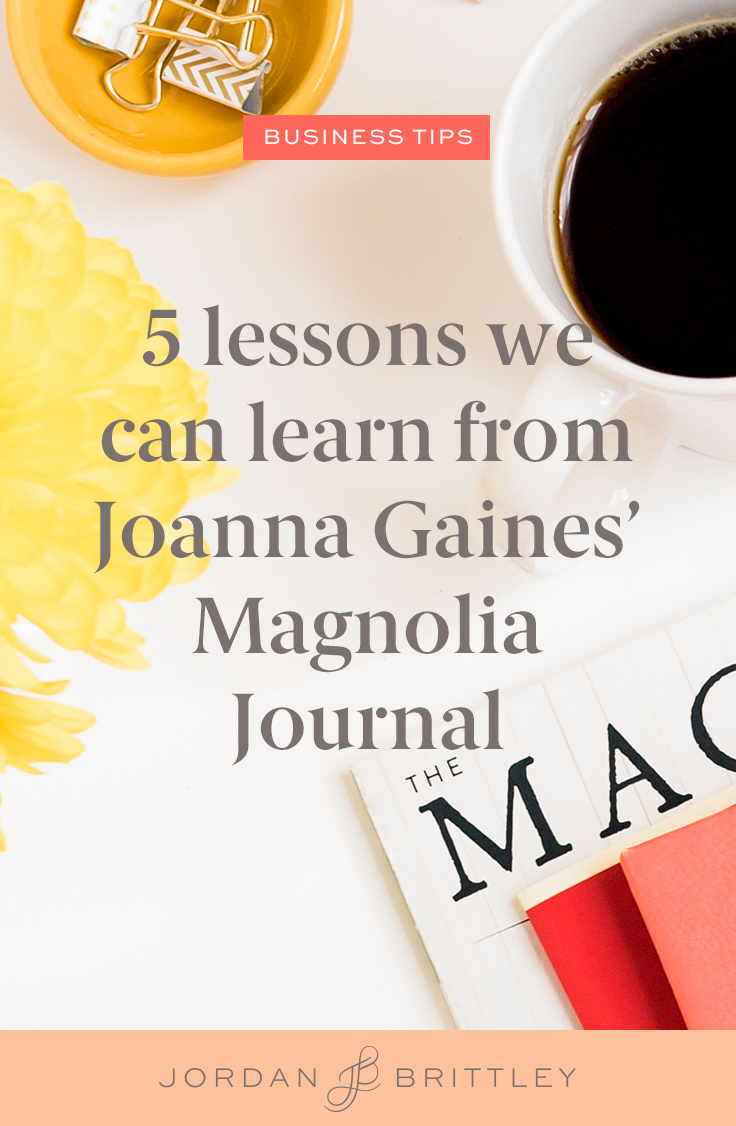 Business lessons we can learn from Joanna Gaines and #themagnoliajournal