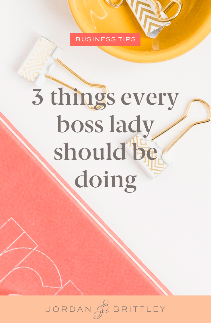 3 Things Every Boss Lady Should Be Doing