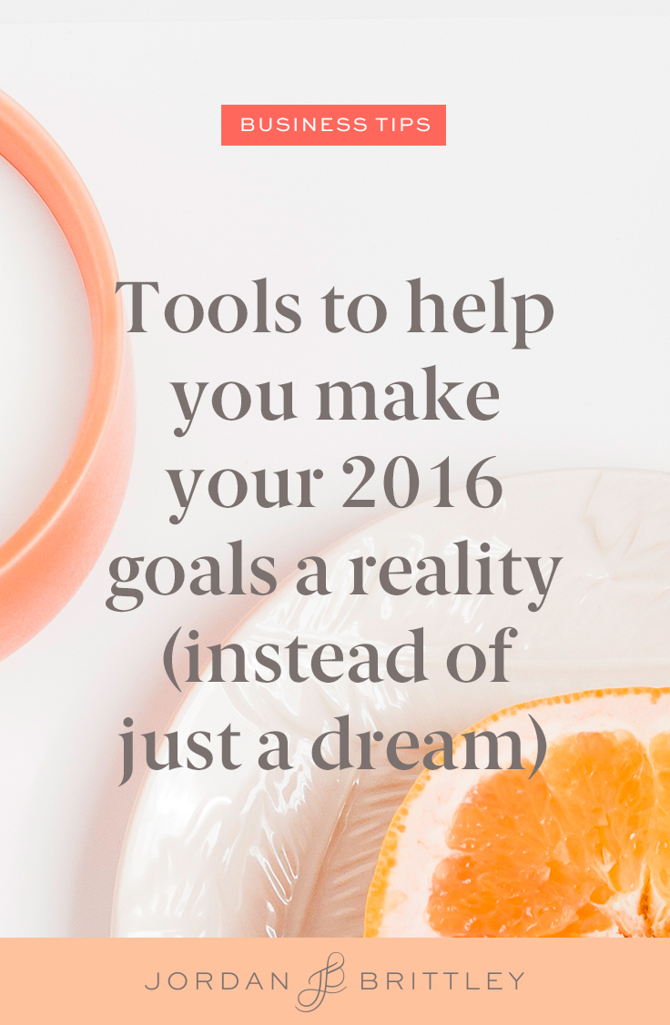 4 Tools to Make Your Goals a Reality (Instead of Just a Dream) - The Jordan Brittley Blog (www.jordanbrittley.com)