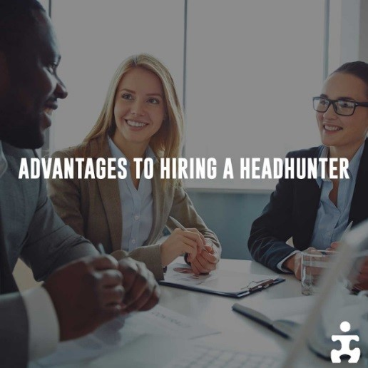 Advantages to Hiring a Headhunter
