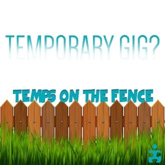 Temporary Gig - temps on the fence