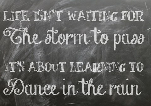 quote - learn to dance in the rain