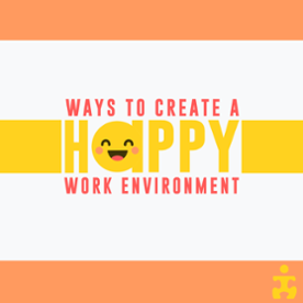 ways to create a happy work environment