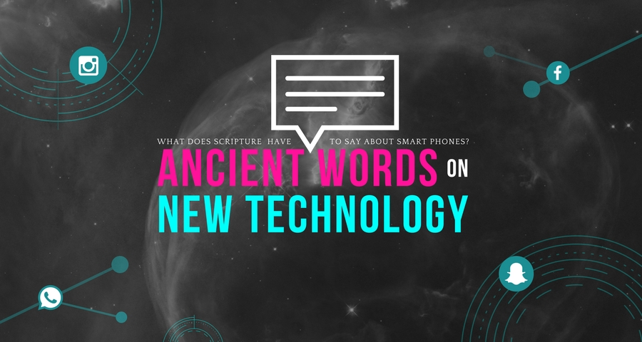 Ancient Words on New Technology (1).jpg