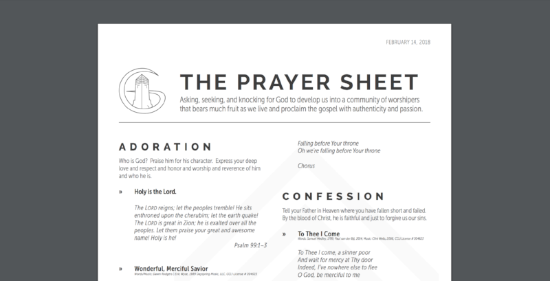 Get the Prayer Sheet in your inbox each week - A practical guide to pray for the persecuted church, the nations, our country, our community, and our church family.  Grace Weekly also includes the sermon podcast, ministry updates, and various announcements in addition to the weekly prayer sheet.  Scroll to the very bottom of the email to find the link to the prayer sheet.