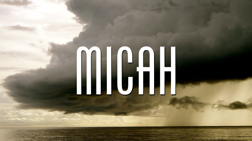 Micah: What was God's Word through Micah to His Old Covenant people?  What is God's World through Micah to His New Covenant people?