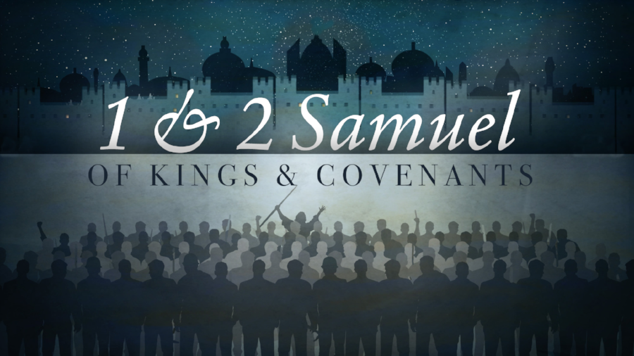 1 & 2 Samuel: of Kings & Covenants
