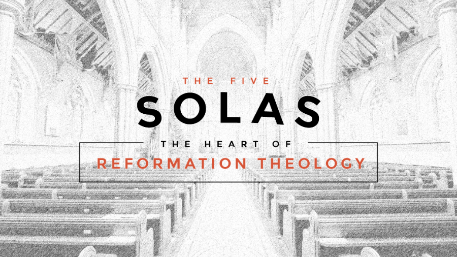 The Five Solas: The Heart of Reformation Theology