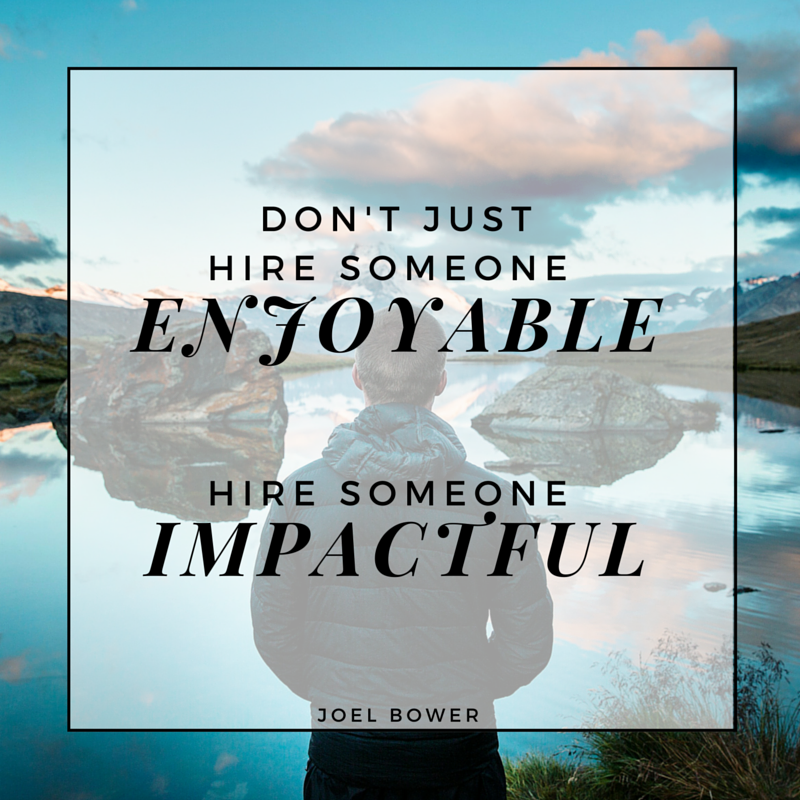 The Ultimate steps to Evaluating a New Hire — Joel Bower