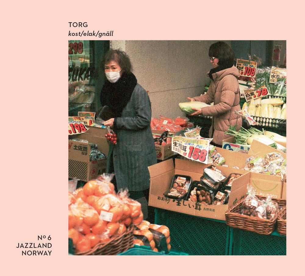 Torg - kost/elak/gnäll (Jazzland, 2015)