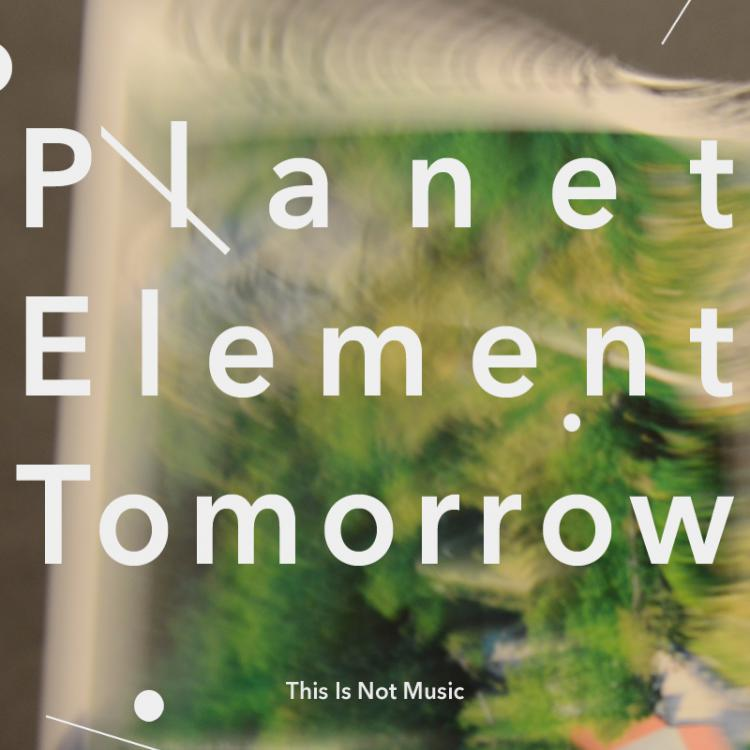 Planet element tomorrow - This is not music (Subron, 2014)