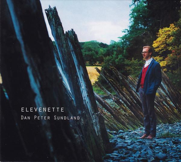 Dan Peter Sundland - Elevenette (Øra fonogram, 2013)