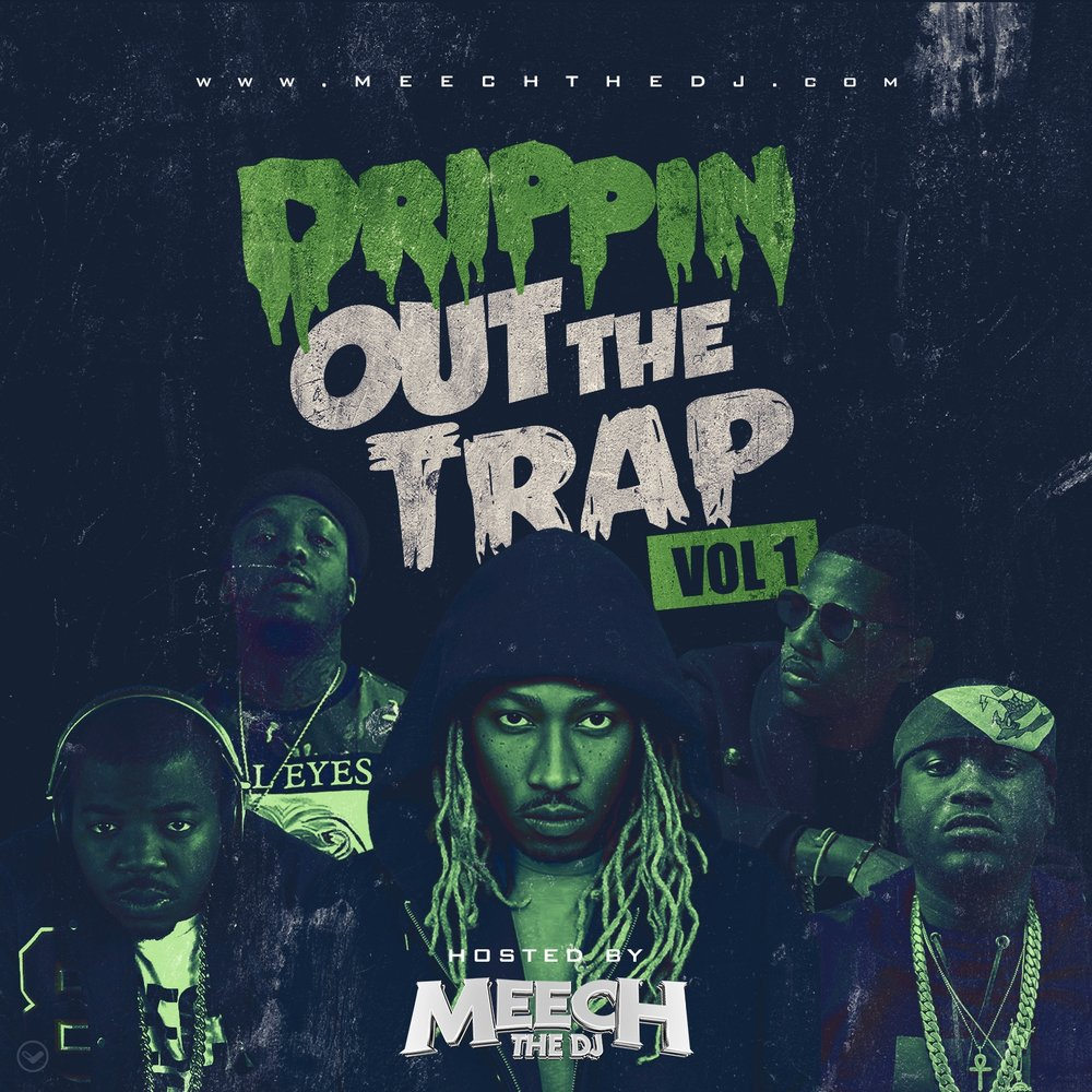Drippin Out The Trap  -