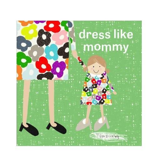 Dress Like Mummy, Lisa Stickley, $12.11-.jpeg