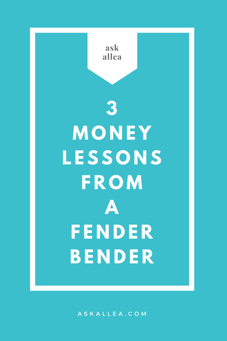 Money Lessons from a Fender Bender // Ask Allea