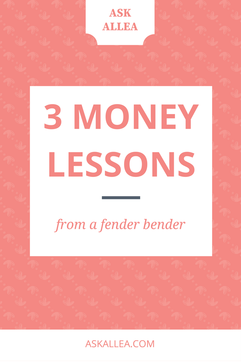 3 Money Lessons from a Fender Bender // Ask Allea