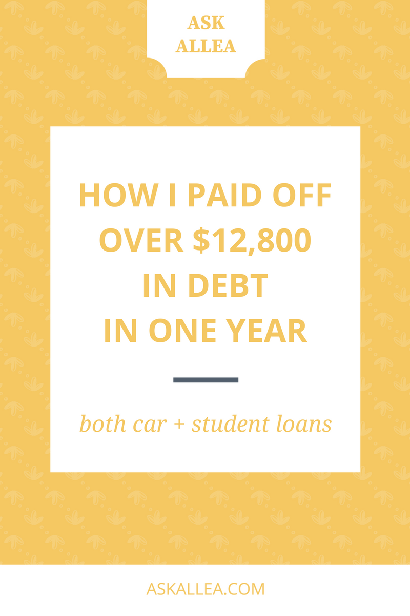 How I Paid Off Over $12,800 in Loan Debt in One Year (Both Car + Student Loans!)