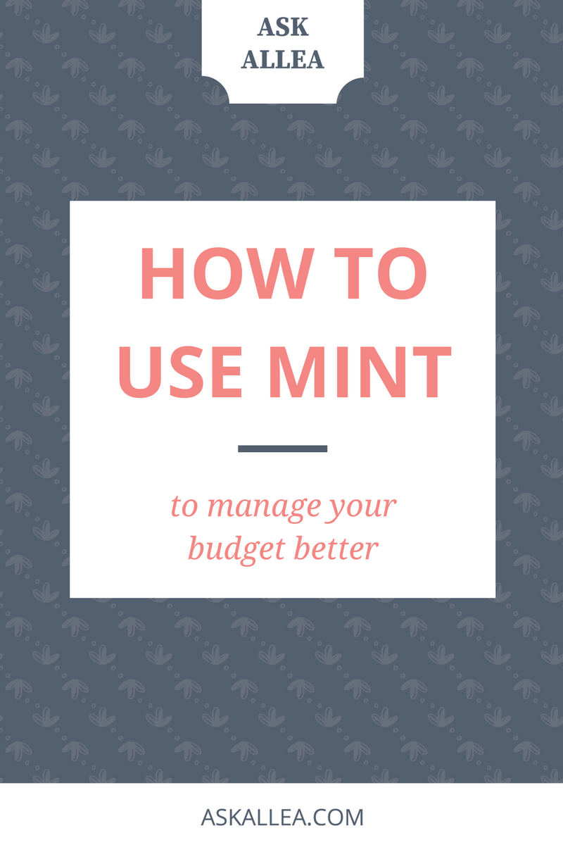How To Use Mint To Manage Your Budget Better // Ask Allea