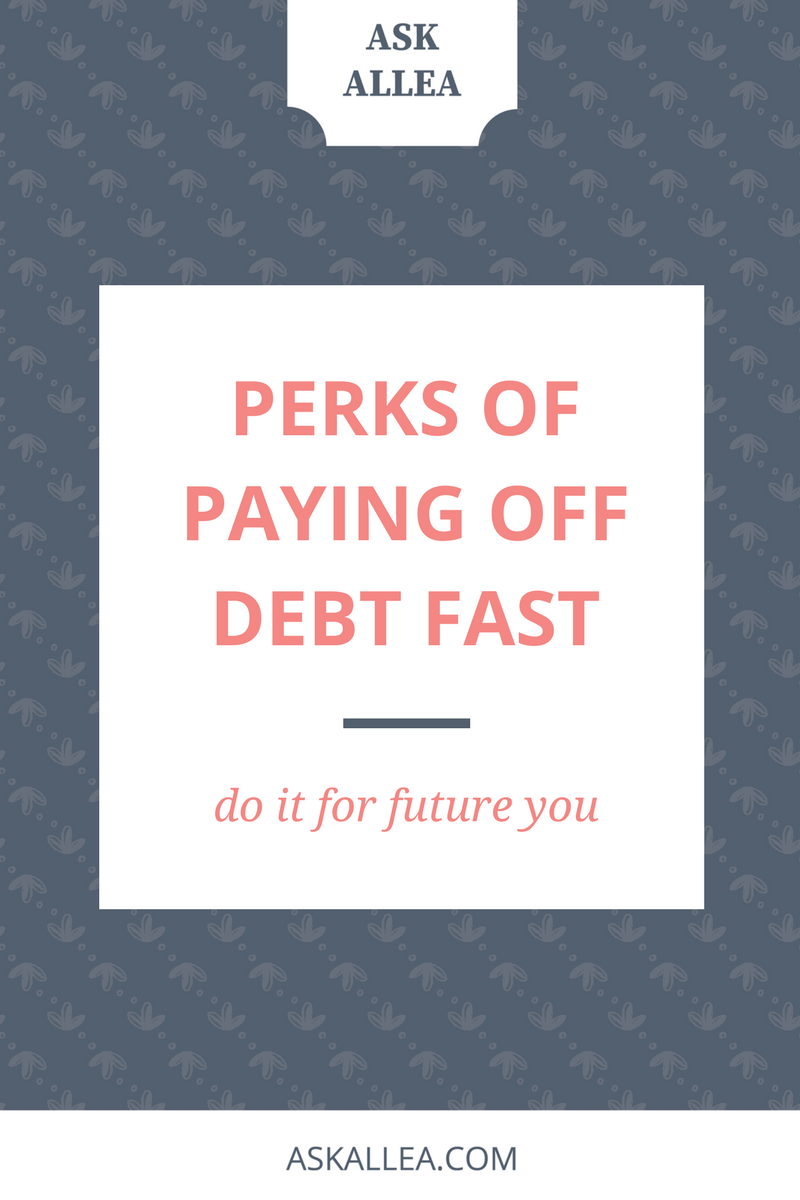 Perks of Paying Off Debt Fast // Ask Allea