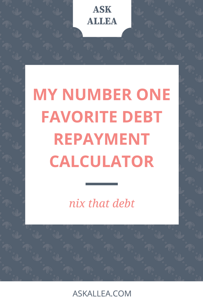 My Number One Favorite Debt Repayment Calculator // Ask Allea