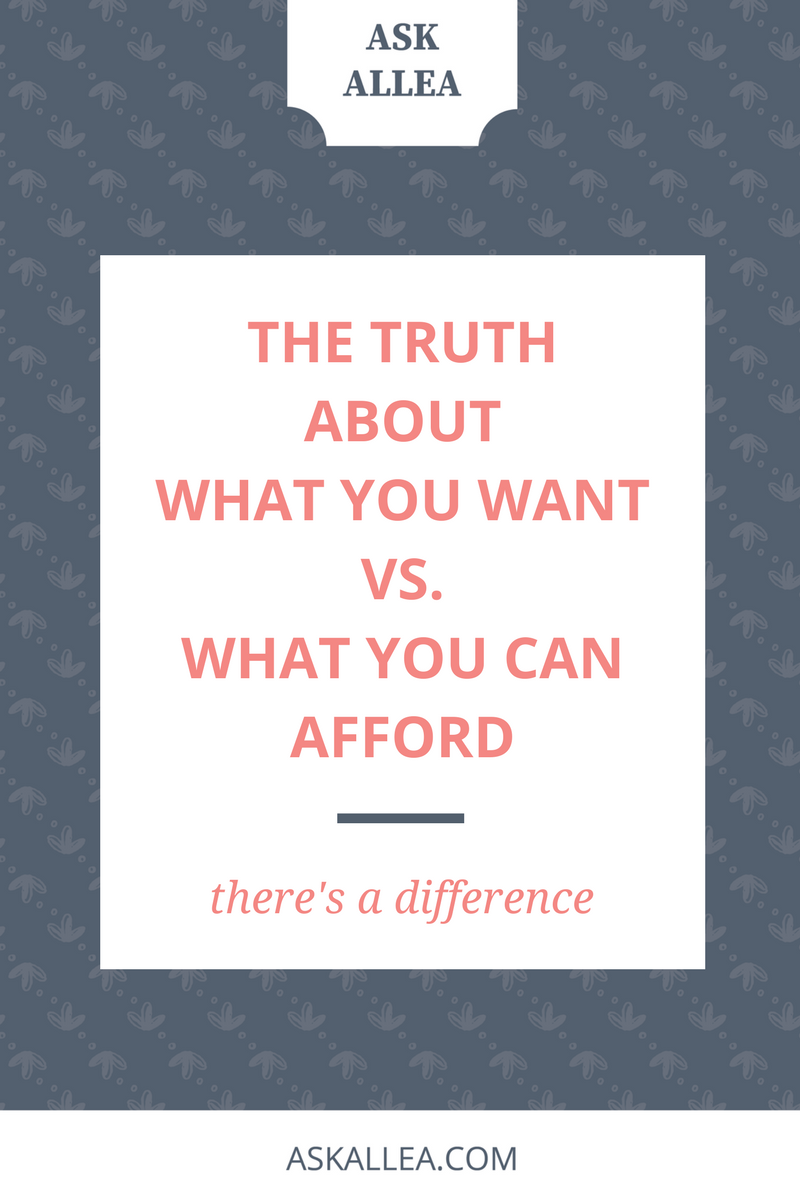 The Truth About What You Want vs. What You Can Afford // Ask Allea