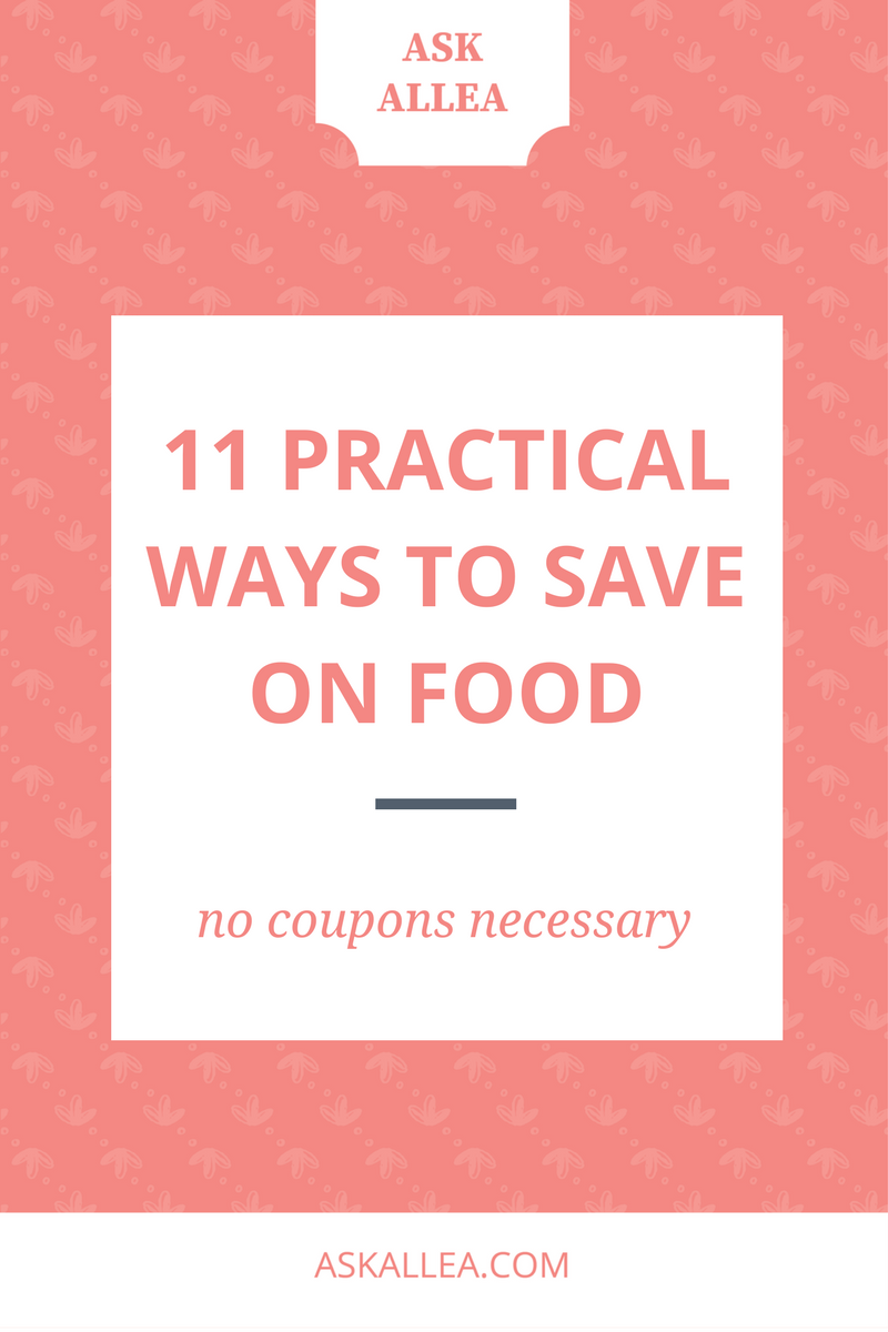 11 Practical (Non-Couponing) Ways to Save Money on Food // Ask Allea