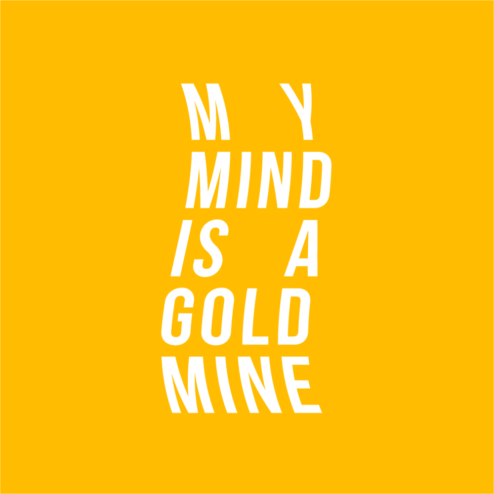 the idea girl gang quotes: my mind is a goldmine