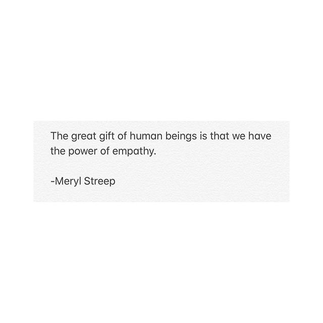 To be able to understand what someone might have gone through or is still going through is a powerful thing. Empathy allows for an open conversation to happen because it creates a platform for no judgement.