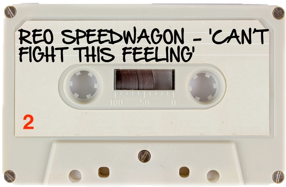 135 REO SPEEDWAGON - 'CAN'T FIGHT THIS FEELING'.jpg