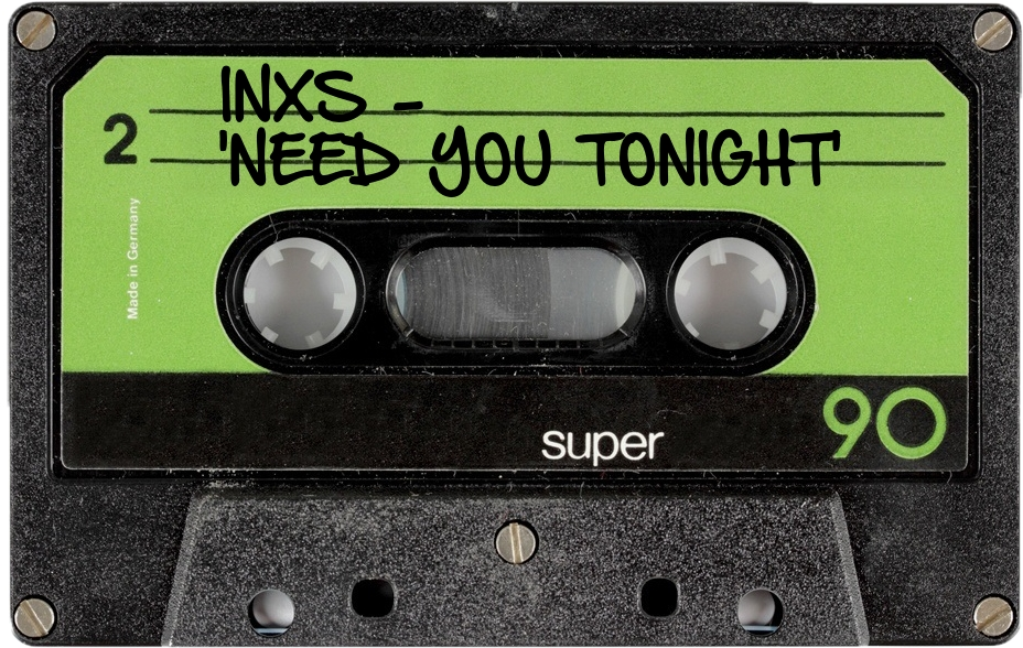 136 INXS - 'NEED YOU TONIGHT'.jpg