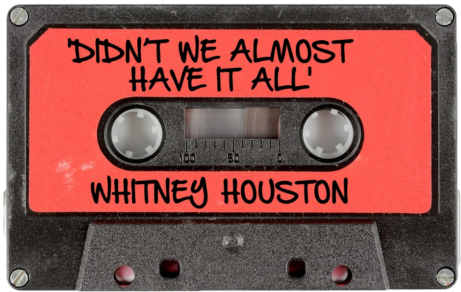 150 WHITNEY HOUSTON - 'DIDN'T WE ALMOST HAVE IT ALL'.jpg