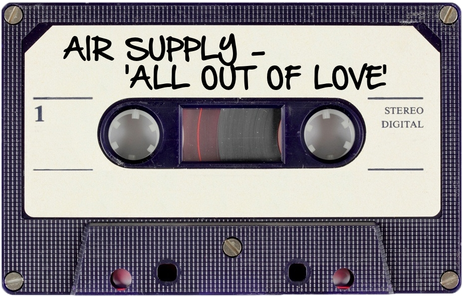 157 AIR SUPPLY - 'ALL OUT OF LOVE'.jpg