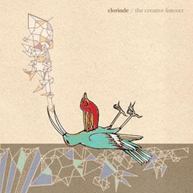 Clorinde > The Creative Listener 2009