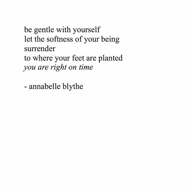when self doubt creeps in...remember: you are right on time for your existence and your evolution.