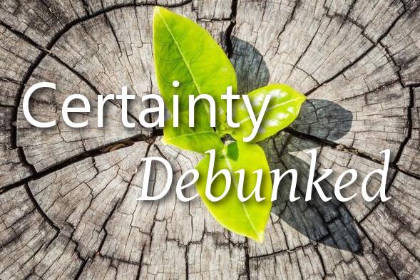 certainty-debunked.jpg