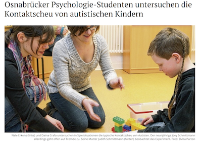 Osnabrück Psychology Students Study Social Shyness in Autism  Osnabrücker Zeitung March 6, 2012  (Photo: Elvira Parton) Daina Crafa and Nele Erkens playing with a healthy research participant.
