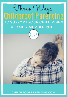supporting child when family member is ill