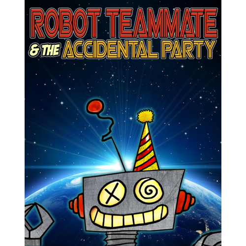 ROBOT TEAMMATE AND THE ACCIDENTAL PARTY (Los Angeles)