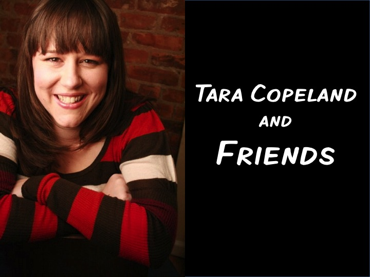 TARA COPELAND AND FRIENDS (Los Angeles)