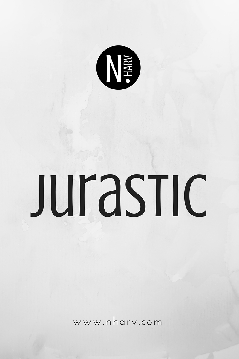 NHARV word of the day is jurastic