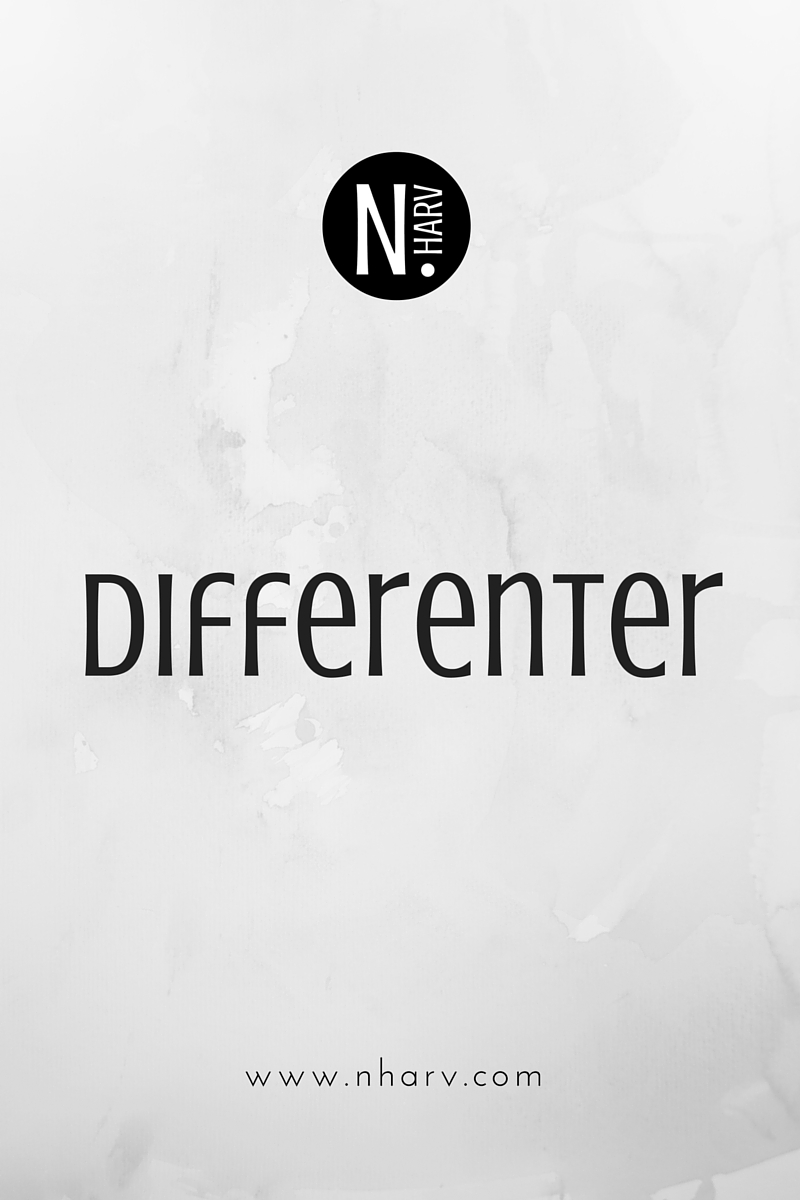 NHARV word of the day is differenter