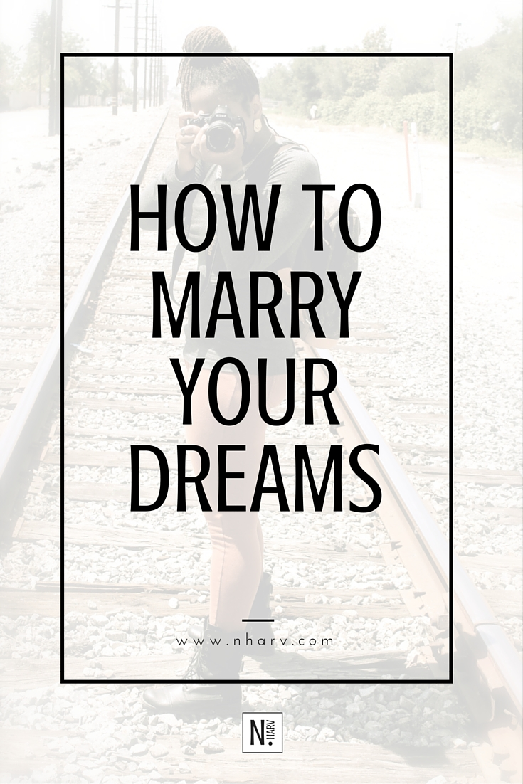 how to marry your dreams