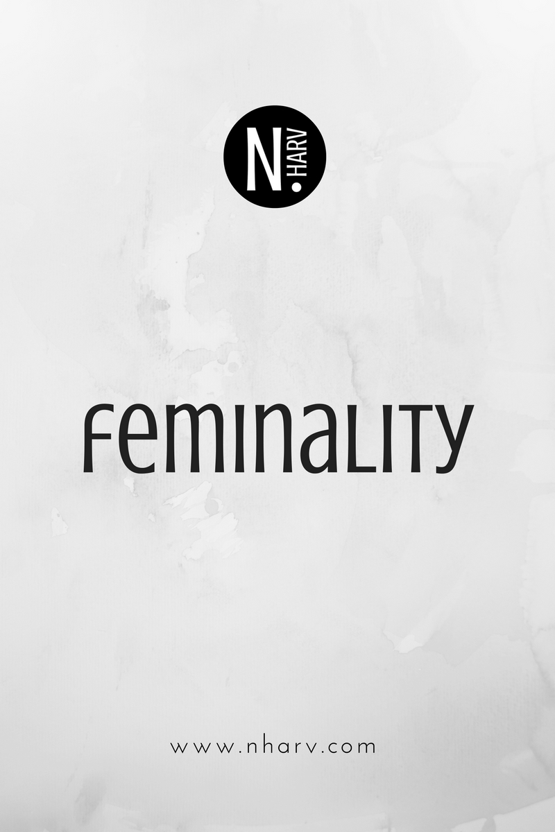 NHARV word of the day is feminality