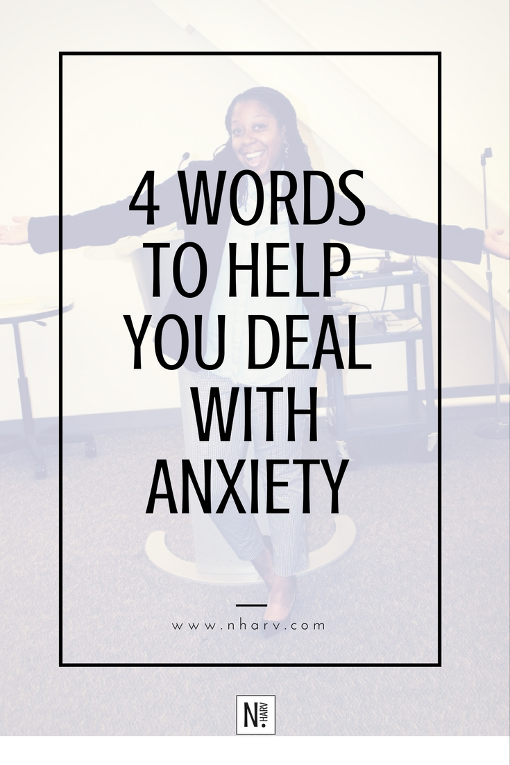 4 words to help you deal with anxiety — n.harv