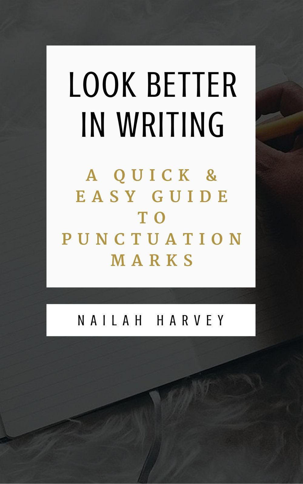 Look Better in Writing Book by Nailah Harvey