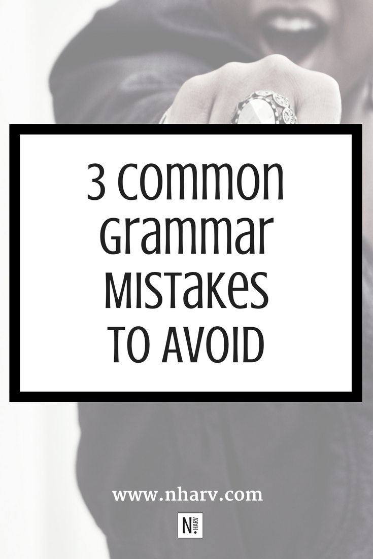 3 Common Grammar Mistakes to Avoid by Nailah Harvey.png