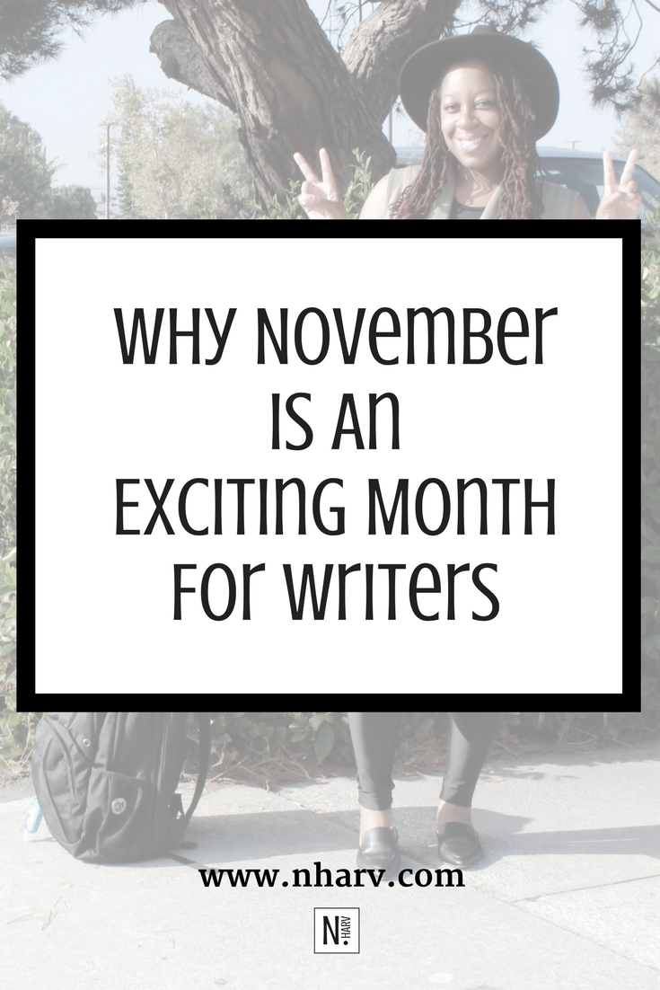 Why November is an Exciting Month For Writers by Nailah Harvey.png